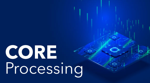 Core processing